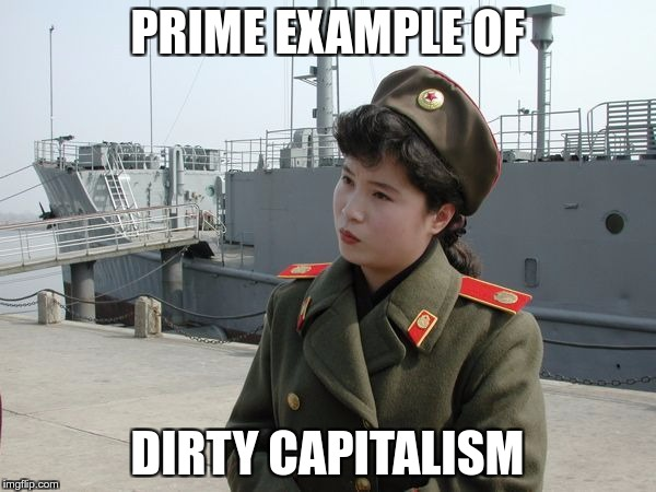 PRIME EXAMPLE OF DIRTY CAPITALISM | made w/ Imgflip meme maker