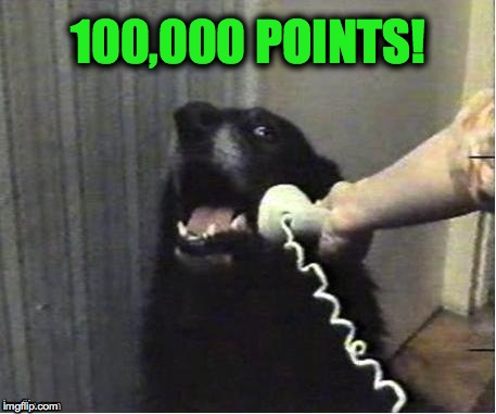 Finally Got There (lol) Dog Week-A DrSarcasm Event!!! | 100,000 POINTS! | image tagged in doggo on phone | made w/ Imgflip meme maker