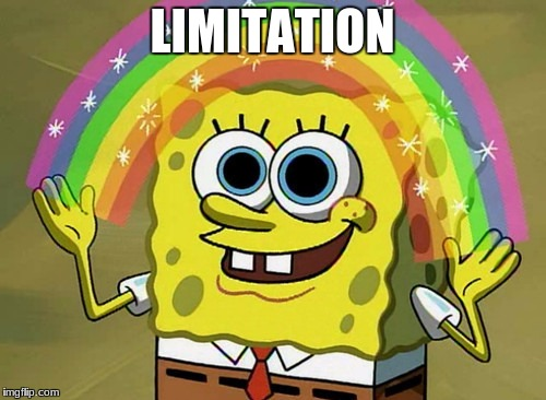 LIMITATION | made w/ Imgflip meme maker