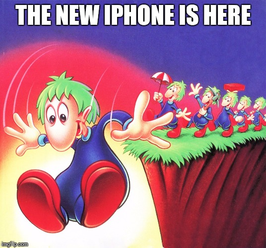 THE NEW IPHONE IS HERE | image tagged in lemmings | made w/ Imgflip meme maker