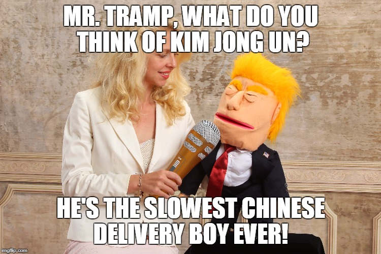 Donald Tramp Gives Statement | MR. TRAMP, WHAT DO YOU THINK OF KIM JONG UN? HE'S THE SLOWEST CHINESE DELIVERY BOY EVER! | image tagged in donald trump,dump trump,impeach trump,putin's puppet,kim jong un,north korea | made w/ Imgflip meme maker