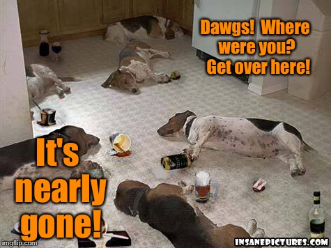 Dawgs!  Where were you?  Get over here! It's nearly gone! | made w/ Imgflip meme maker
