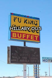 _funny_signs | HILLARY OUS | image tagged in _funny_signs | made w/ Imgflip meme maker