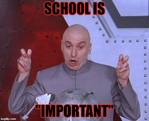 "Dr Evil Laser Meme | SCHOOL IS ""IMPORTANT"" 
