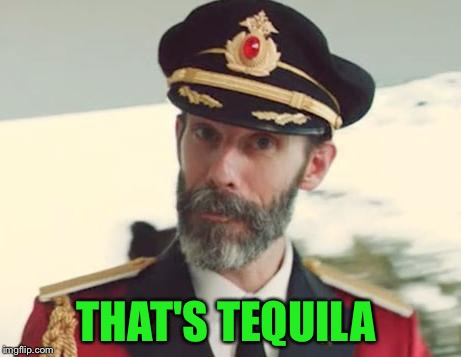THAT'S TEQUILA | made w/ Imgflip meme maker