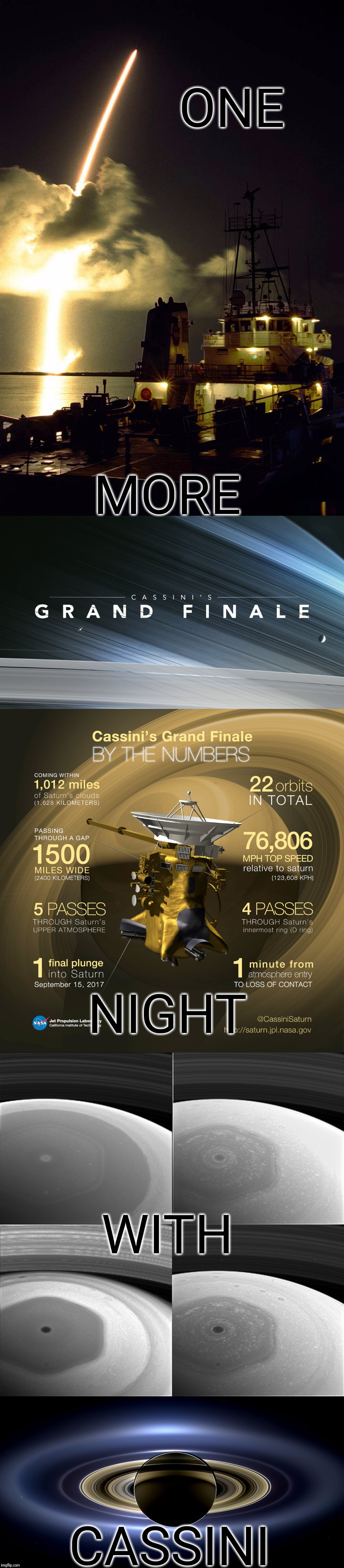 Thank you, Cassini | ONE CASSINI MORE NIGHT WITH | image tagged in nasa,cassini,saturn,prograde and retrograde moons,atmospheric entry will be hot | made w/ Imgflip meme maker