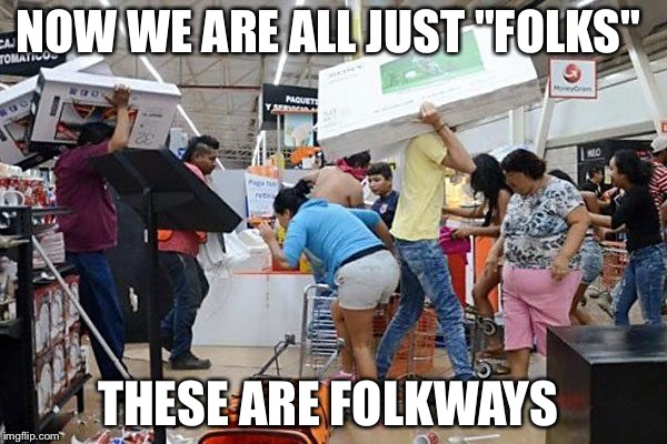 "NOW WE ARE ALL JUST ""FOLKS"" THESE ARE FOLKWAYS 