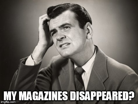 MY MAGAZINES DISAPPEARED? | made w/ Imgflip meme maker