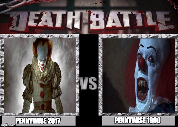 Death Battle Template | PENNYWISE 1990 PENNYWISE 2017 | image tagged in death battle template | made w/ Imgflip meme maker