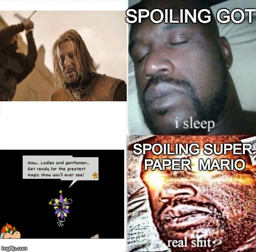 Sleeping Shaq | SPOILING GOT SPOILING SUPER PAPER  MARIO | image tagged in i sleep,real shit | made w/ Imgflip meme maker