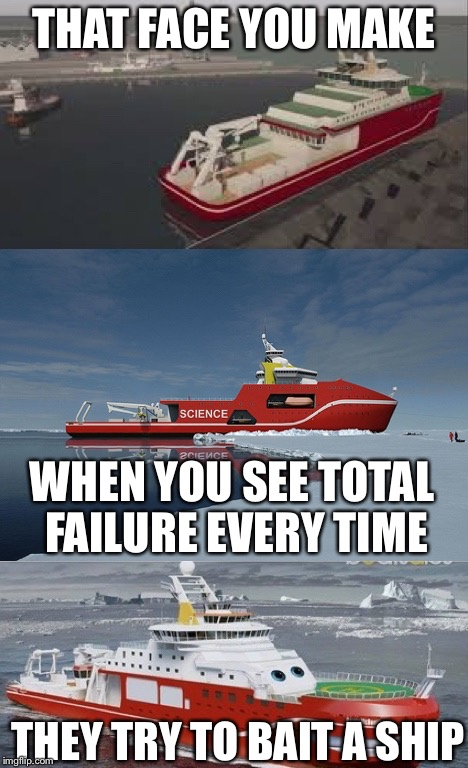 Bad Pun Boaty McBoatface | THAT FACE YOU MAKE WHEN YOU SEE TOTAL FAILURE EVERY TIME THEY TRY TO BAIT A SHIP | image tagged in bad pun boaty mcboatface,memes,funny,puppy love,sad puppy | made w/ Imgflip meme maker