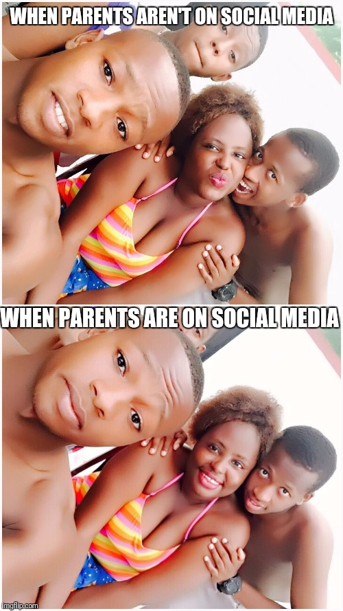 WHEN PARENTS AREN'T ON SOCIAL MEDIA; WHEN PARENTS ARE ON SOCIAL MEDIA | image tagged in memes | made w/ Imgflip meme maker