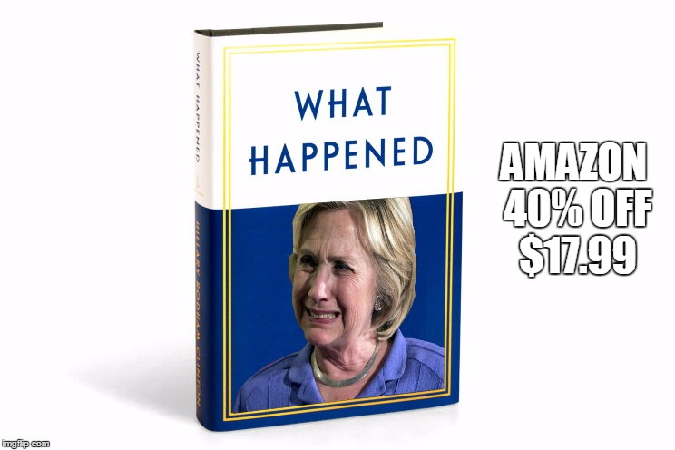 What Happened? | AMAZON 40% OFF $17.99 | image tagged in funny,hillary,what happened | made w/ Imgflip meme maker