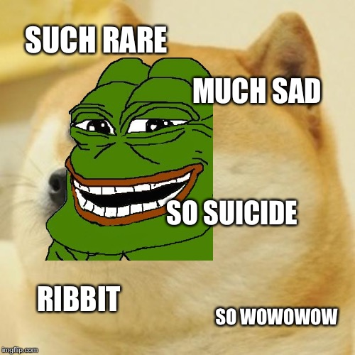 Such combo | SUCH RARE MUCH SAD SO SUICIDE RIBBIT SO WOWOWOW | image tagged in doge,pepe,rare pepe,sad pepe the frog,sad pepe suicide | made w/ Imgflip meme maker