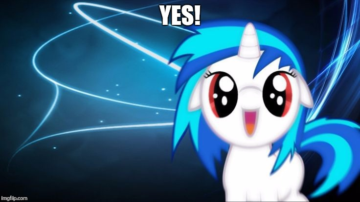 yay dj pon 3 | YES! | image tagged in yay dj pon 3 | made w/ Imgflip meme maker