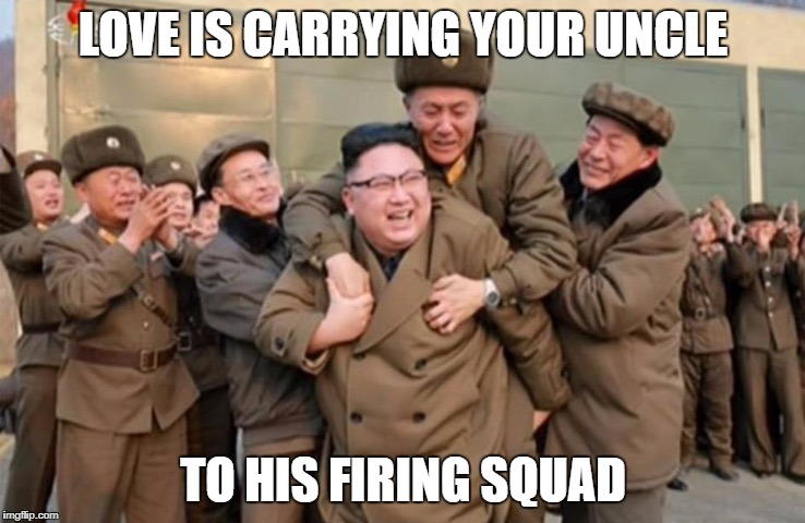 LOVE IS CARRYING YOUR UNCLE TO HIS FIRING SQUAD | image tagged in kim jong un piggyback | made w/ Imgflip meme maker