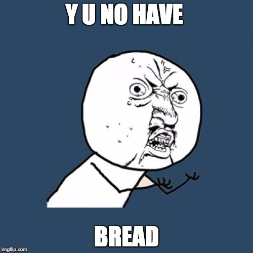 French Revolution | Y U NO HAVE BREAD | image tagged in memes,y u no,have bread | made w/ Imgflip meme maker