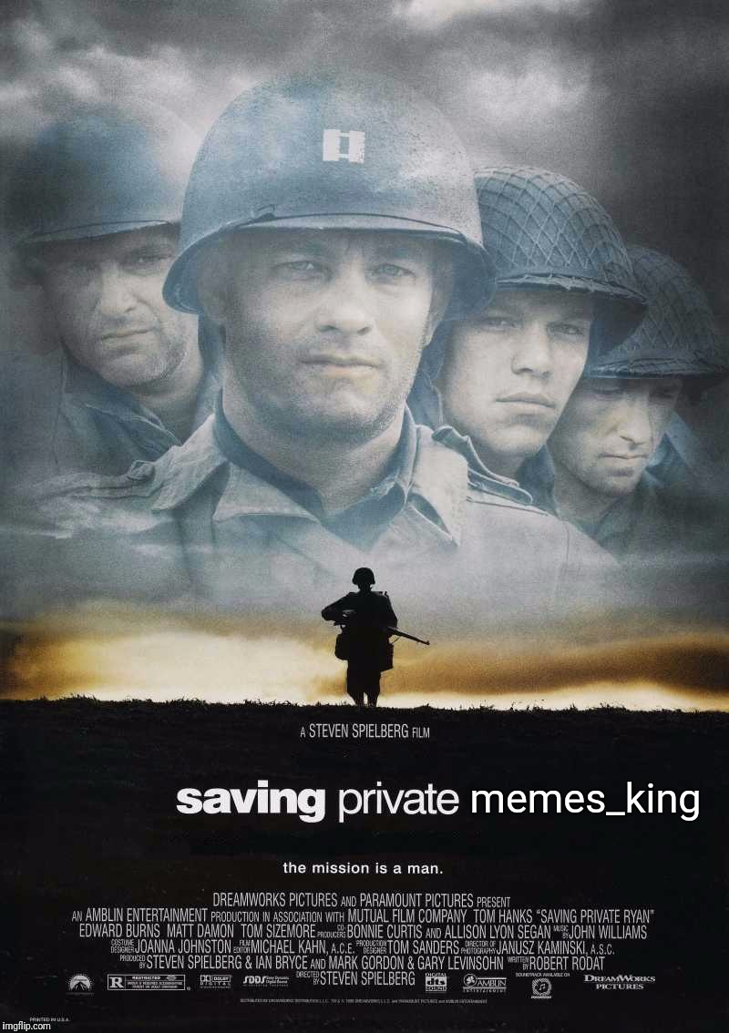 Saving Private Ryan Blank | memes_king | image tagged in saving private ryan blank | made w/ Imgflip meme maker