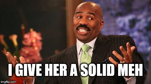 A solid meh from Steve Harvey | I GIVE HER A SOLID MEH | image tagged in memes,steve harvey,girls,meh,smash or pass | made w/ Imgflip meme maker