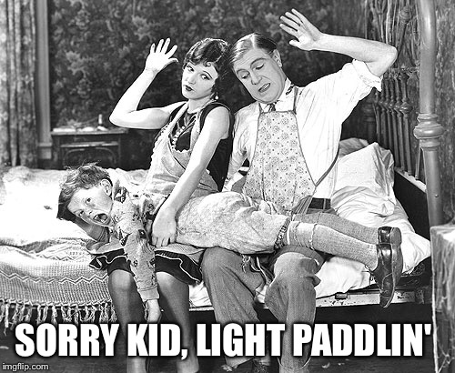 SORRY KID, LIGHT PADDLIN' | made w/ Imgflip meme maker