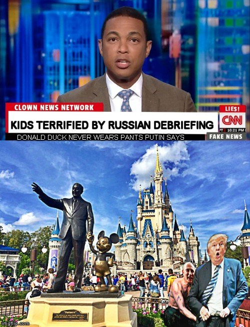 Here they go again.... | DONALD DUCK NEVER WEARS PANTS PUTIN SAYS KIDS TERRIFIED BY RUSSIAN DEBRIEFING | image tagged in trump putin,depants,pants,whoops | made w/ Imgflip meme maker