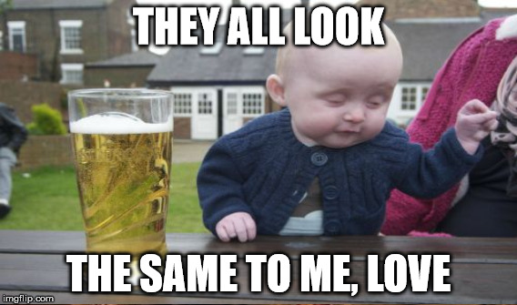 THEY ALL LOOK THE SAME TO ME, LOVE | made w/ Imgflip meme maker