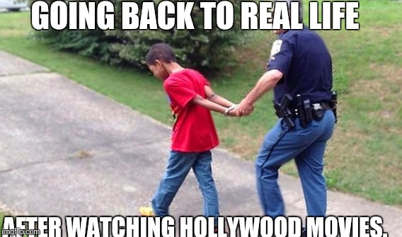 Real life | GOING BACK TO REAL LIFE AFTER WATCHING HOLLYWOOD MOVIES. | image tagged in funny memes | made w/ Imgflip meme maker