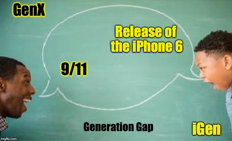 Life-Altering Event | GenX iGen 9/11 Release of the iPhone 6 | image tagged in vanity fair gen gap | made w/ Imgflip meme maker