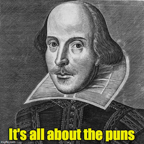 It's all about the puns | made w/ Imgflip meme maker