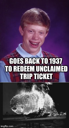 GOES BACK TO 1937 TO REDEEM UNCLAIMED TRIP TICKET | made w/ Imgflip meme maker