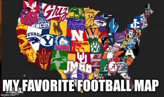 College football  | MY FAVORITE FOOTBALL MAP | image tagged in college football | made w/ Imgflip meme maker