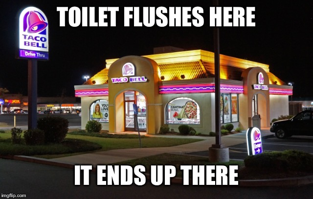 TOILET FLUSHES HERE IT ENDS UP THERE | made w/ Imgflip meme maker