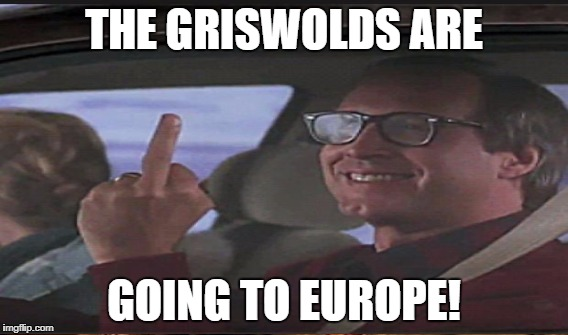 THE GRISWOLDS ARE GOING TO EUROPE! | made w/ Imgflip meme maker