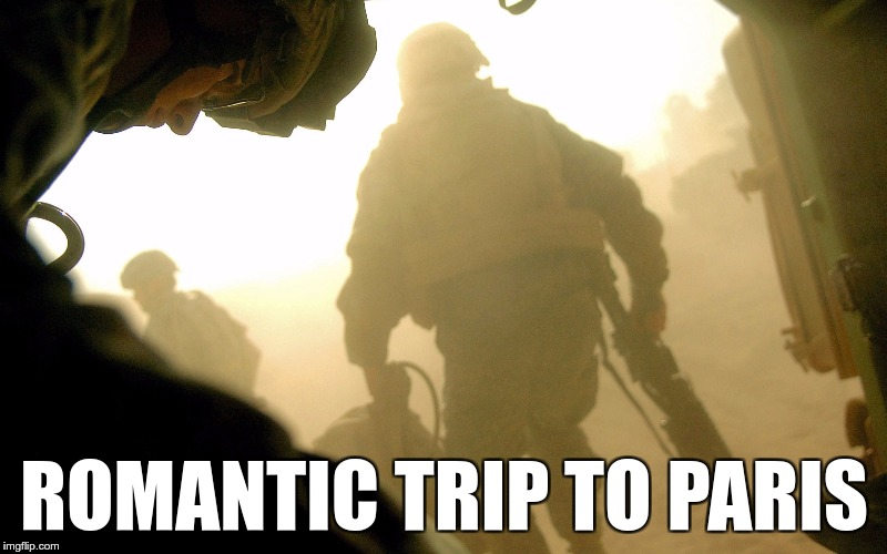 Terrorist attacks in Europe be like… | ROMANTIC TRIP TO PARIS | image tagged in memes,funny,paris,romantic,trip,terrorism | made w/ Imgflip meme maker