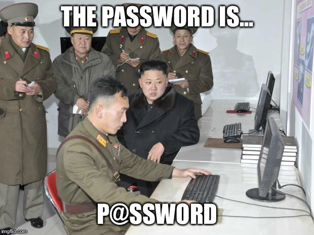 North Korean Computer | THE PASSWORD IS... P@SSWORD | image tagged in north korean computer | made w/ Imgflip meme maker