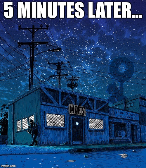 5 MINUTES LATER… | made w/ Imgflip meme maker