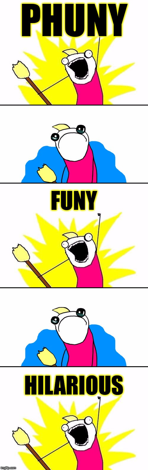 SPELLING IS HARD | PHUNY FUNY HILARIOUS | image tagged in memes,funny,funy,phuny,hilarious | made w/ Imgflip meme maker