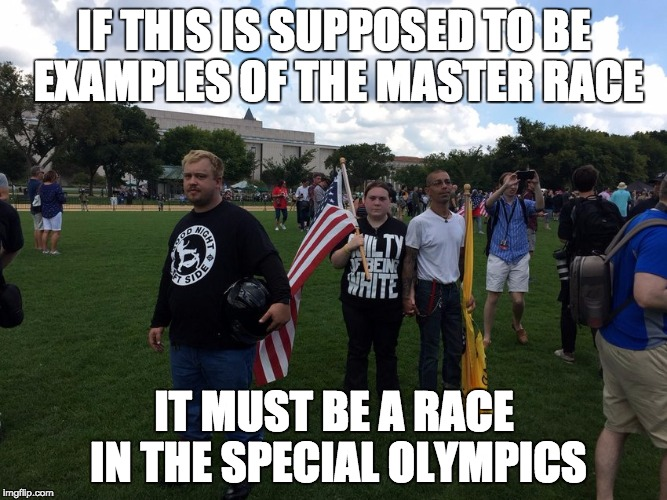 Behold the Master Race! | IF THIS IS SUPPOSED TO BE EXAMPLES OF THE MASTER RACE IT MUST BE A RACE IN THE SPECIAL OLYMPICS | image tagged in dumbass,white people,special olympics,master race,inbred,trump rally | made w/ Imgflip meme maker