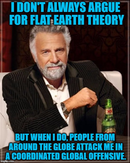 "It's a ""global"" conspiracy, some say 