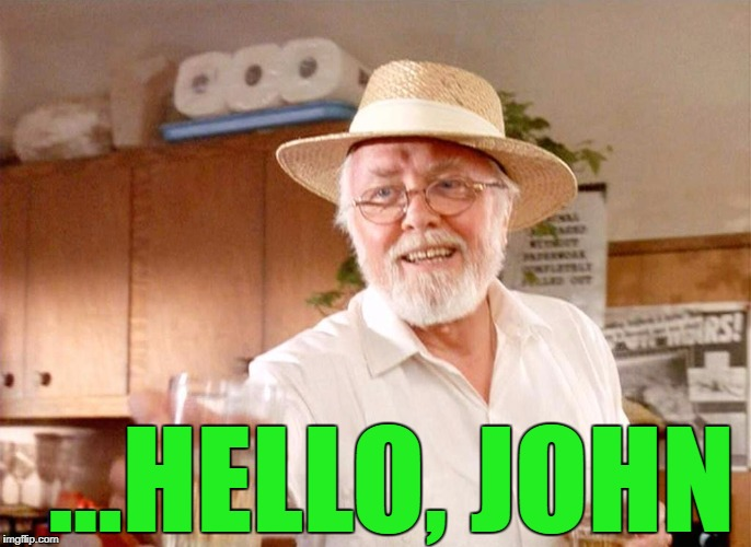 ...HELLO, JOHN | made w/ Imgflip meme maker