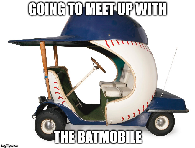 GOING TO MEET UP WITH THE BATMOBILE | made w/ Imgflip meme maker
