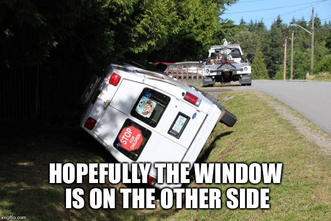 HOPEFULLY THE WINDOW IS ON THE OTHER SIDE | made w/ Imgflip meme maker