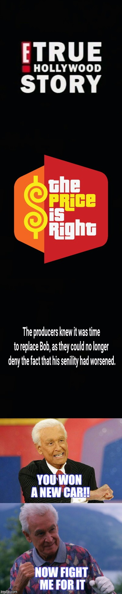 BOB........AND WEAVE | . | image tagged in the price is right,bob barker,true story,crazy | made w/ Imgflip meme maker