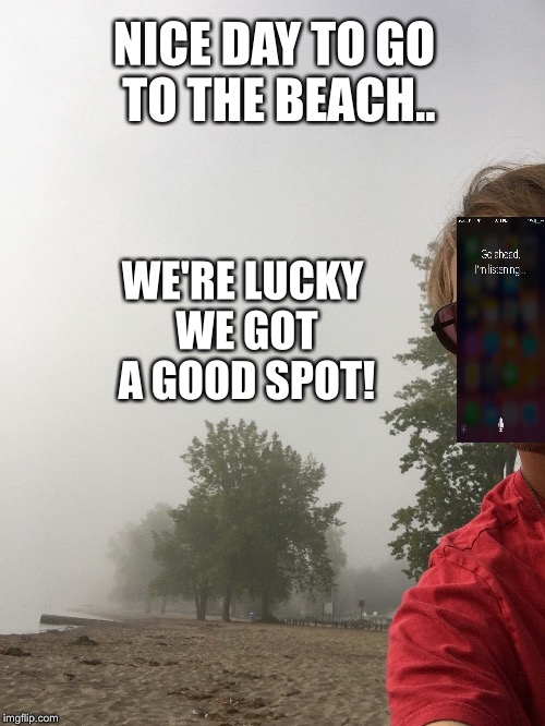 NICE DAY TO GO TO THE BEACH.. WE'RE LUCKY WE GOT A GOOD SPOT! | made w/ Imgflip meme maker