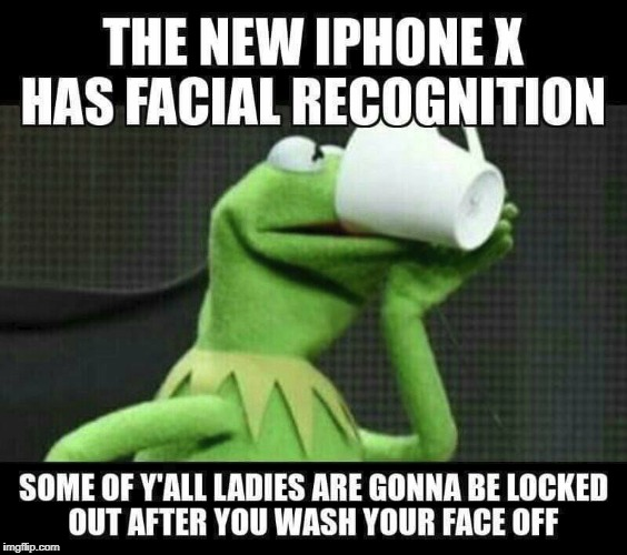 rip makeup | image tagged in xd,memes,funny,iphone x | made w/ Imgflip meme maker