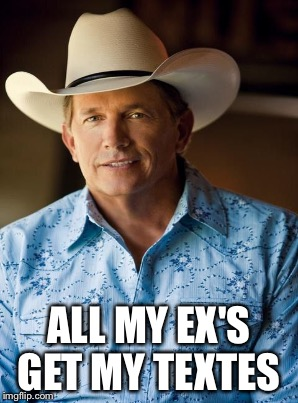 ALL MY EX'S GET MY TEXTES | made w/ Imgflip meme maker