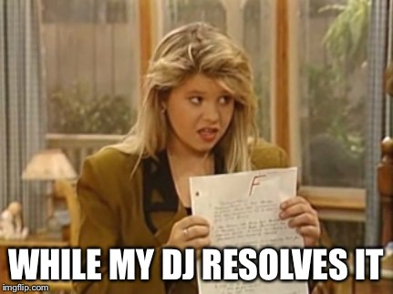 WHILE MY DJ RESOLVES IT | made w/ Imgflip meme maker