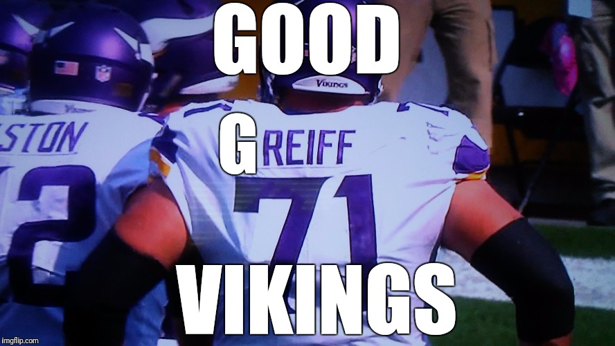 GOOD VIKINGS G | image tagged in reiff | made w/ Imgflip meme maker