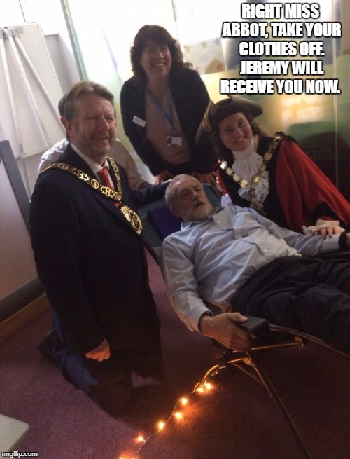 RIGHT MISS ABBOT, TAKE YOUR CLOTHES OFF. JEREMY WILL RECEIVE YOU NOW. | image tagged in jeremy corbyn | made w/ Imgflip meme maker