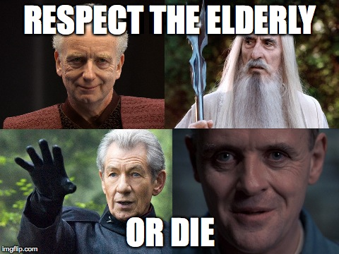 Evil Old Men | RESPECT THE ELDERLY OR DIE | image tagged in humor,old man,magneto,emperor palpatine,saruman,hannibal lecter | made w/ Imgflip meme maker